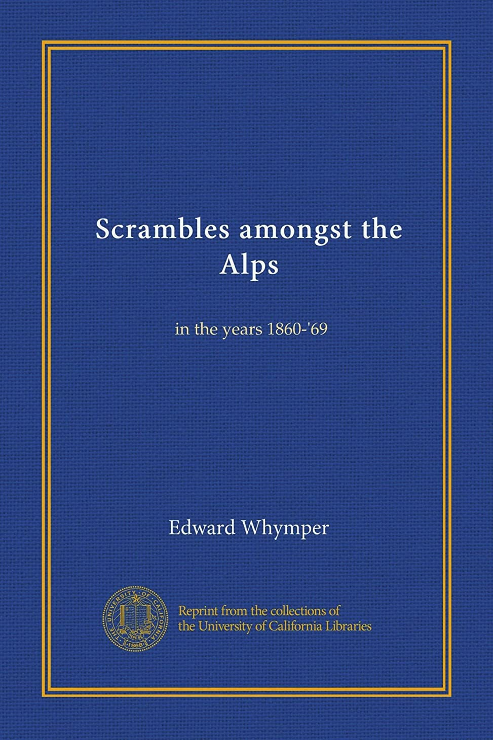 安全ペレット擁するScrambles amongst the Alps: in the years 1860-'69