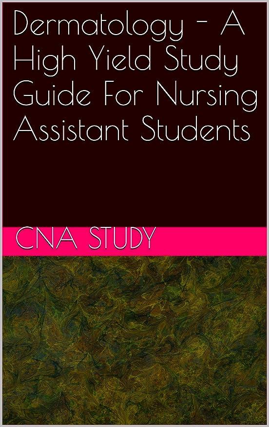 お母さん最終的にレポートを書くDermatology - A High Yield Study Guide For Nursing Assistant Students (English Edition)
