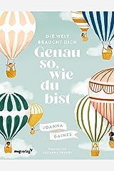 Die Welt braucht dich. Genau so, wie du bist: Das inspirierende Vorlesebuch für Kinder ab 4 Jahren (German Edition) Kindle Edition