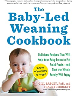 The Baby-Led Weaning Cookbook: Delicious Recipes That Will Help Your Baby Learn to Eat..