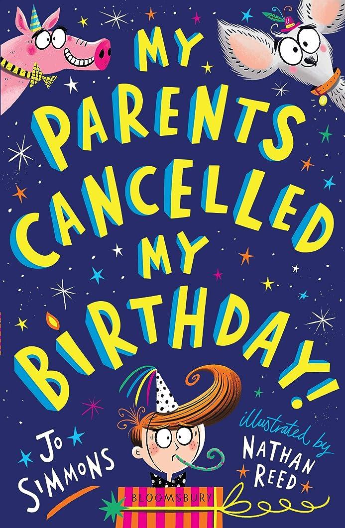 期間照らす高齢者My Parents Cancelled My Birthday (English Edition)