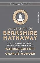 University of Berkshire Hathaway: 20 Jahre Aktionärstreffen: Die wichtigsten Lektionen von Warren Buffett und Charlie Mung...