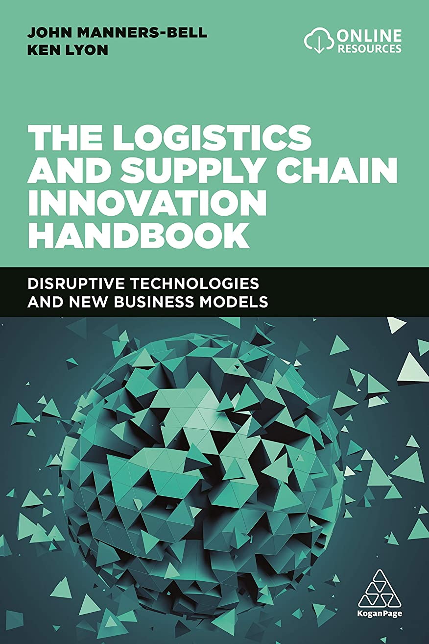 The Logistics and Supply Chain Innovation Handbook: Disruptive Technologies and New Business Models (English Edition)