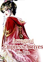 Arrogant Empress Arrives: Volume 1