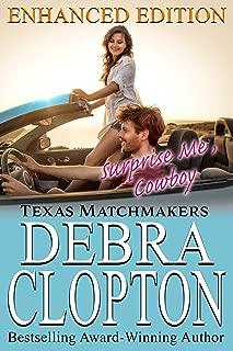 SURPRISE ME, COWBOY Enhanced Edition: Christian Contemporary Romance (Texas Matchmakers Book 8)