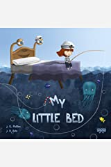 My Little Bed: The good night book - When it's time to go to bed (method / solution) (Spanish Edition) Kindle Edition