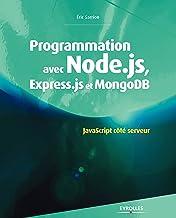 Livres Programmation avec Node.js, Express.js et MongoDB: JavaScript coté serveur (Noire) PDF