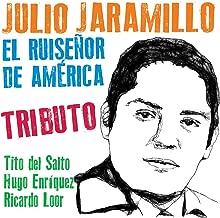 Tributo a Julio Jaramillo: El Ruiseñor de América