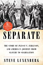 Separate: The Story of Plessy v. Ferguson, and America's Journey from Slavery to Segregation PDF