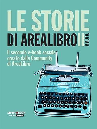 Le storie di AreaLibro II: Il secondo e-book sociale creato dalla Community di AreaLibro