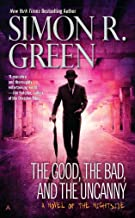 The Good, the Bad, and the Uncanny (Nightside Series Book 10)