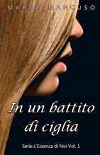 Permalink to In un battito di ciglia: Serie L'Essenza di Noi Vol.1 PDF