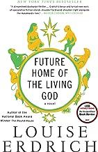 Future Home of the Living God: A Novel