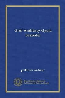 Gróf Andrássy Gyula beszédei (v. 1) (Hungarian Edition)