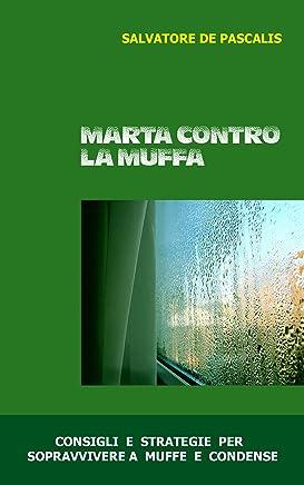 MARTA CONTRO LA MUFFA - Consigli e strategie per sopravvivere a muffe e condense