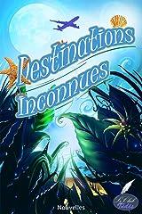 Destinations inconnues Format Kindle