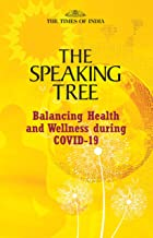 The Speaking Tree: Balancing Health and Wellness during COVID-19