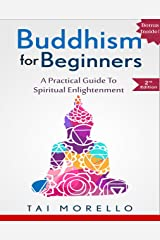 BUDDHISM: Buddhism for Beginners: A Practical Guide to Spiritual Enlightenment (buddhism for beginners, zen, chakras, reiki, energy healing, spiritual awakening, mindfulness) Kindle Edition