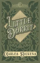 Little Dorrit: With Appreciations and Criticisms By G. K. Chesterton
