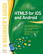 HTML5 for iOS and Android: A Beginner's Guide (Beginner's Guide (McGraw Hill)) (English Edition)