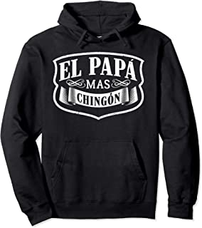 El Papa Mas Chingon Dia Del Padre Spanish Father Gift Pullover Hoodie