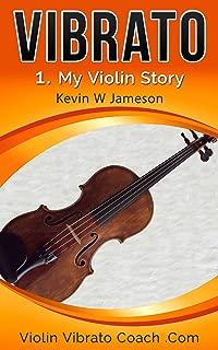 Violin Vibrato: My Violin Story: Violin and Viola (Violin Vibrato Series Book 1)