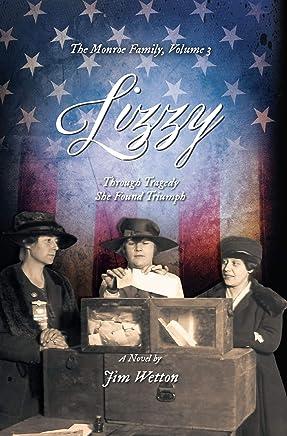 LIZZY: Through Tragedy She Found Triumph (The Monroe Family Book 3) (English Edition)
