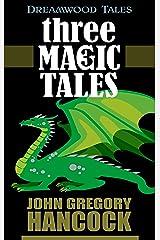 Three Magic Tales (Dreamwood Tales Book 4) Kindle Edition