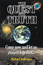 The Quest for Truth: Come Now and Let Us Reason Together