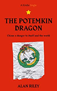 The Potemkin Dragon: China, A Danger to Itself and the World