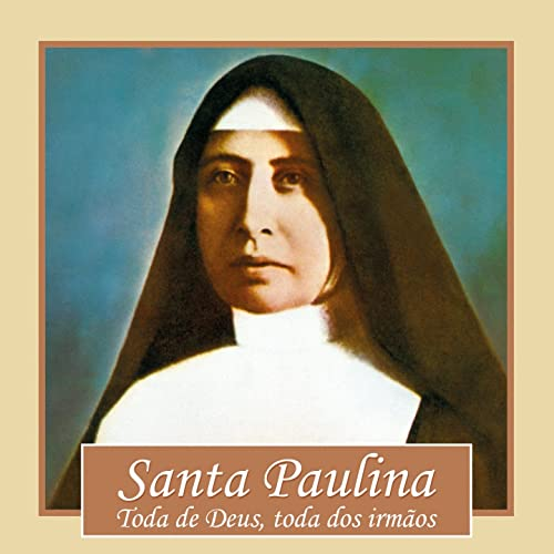 Santa Paulina (Toda de Deus, Toda dos Irmãos) by Various artists on Amazon Music - Amazon.com