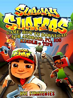 Subway Surfers Game: How to Download for Android, Pc, Ios, Kindle + Tips