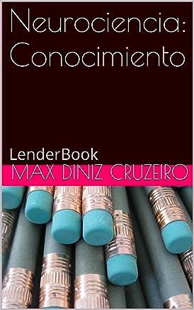 Neurociencia: Conocimiento (Serie absoluta: Conocimiento nº 1) (Spanish Edition)