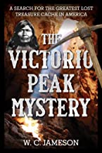 The Victorio Peak Mystery: A Search for the Greatest Lost Treasure Cache in America (English Edition)