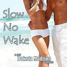Slow No Wake: A New-Adult Romance