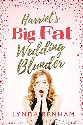 Harriet's Big Fat Wedding Blunder: A Romantic Comedy