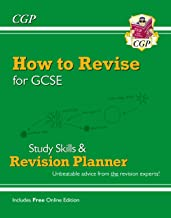 How to Revise for GCSE: Study Skills & Planner - from CGP, the Revision Experts (inc Online Edition)