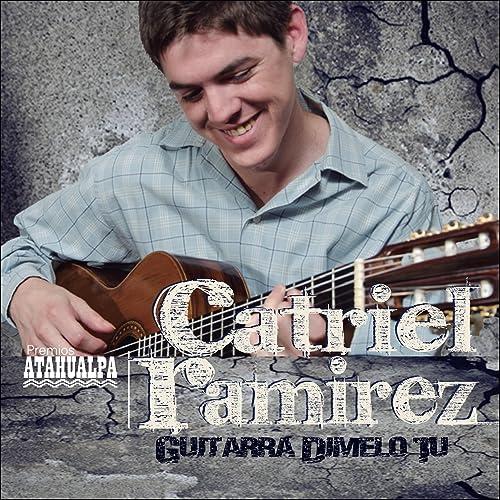 Guitarra de Catriel Ramírez en Amazon Music - Amazon.es