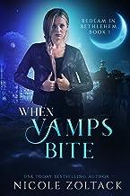 When Vamps Bite: A Mayhem of Magic World Story (Bedlam in Bethlehem Book 1)