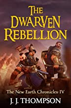 The Dwarven Rebellion (The New Earth Chronicles Book 4)