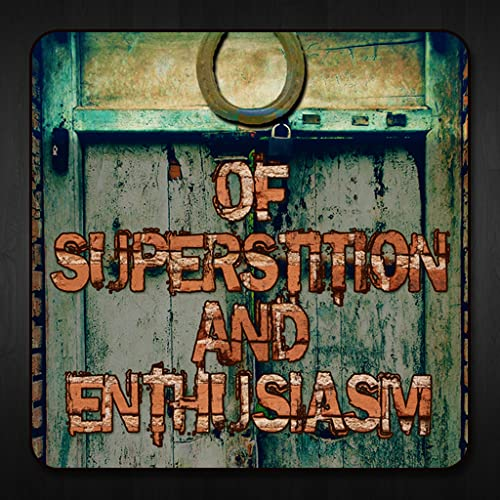 Of Superstition And Enthusiasm
