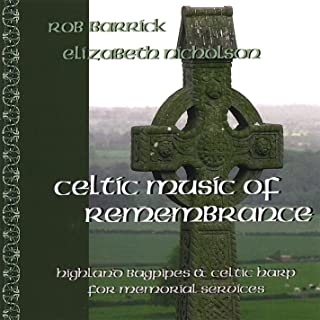 Celtic Music of Remembrance: Highland Bagpipe and Celtic Harp Music for Memorial Services