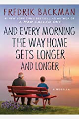 And Every Morning the Way Home Gets Longer and Longer: A Novella Kindle Edition