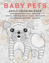 Baby Pets - Adult Coloring Book - German Shepherd Dogs, American Bobtail, Cardigan Welsh Corgis, Tennessee Rex, German Pinschers, and more