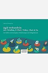Agil verhandeln mit Telefon, E-Mail, Video, Chat & Co.: Die Toolbox mit Strategien, Verhaltenstipps und Erfolgsfaktoren Kindle Ausgabe