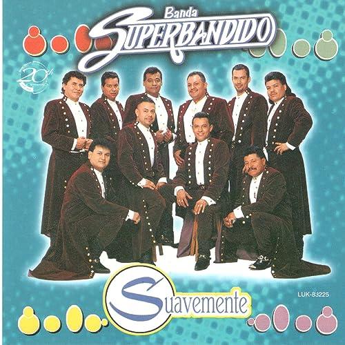Suavemente de Banda Superbandido en Amazon Music - Amazon.es