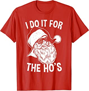 Funny Santa Shirt | Retro Santa I Do It For The Ho's T-Shirt