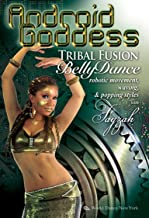 Android Goddess: Tribal Fusion Belly Dance, Robotic Movement, Waving & Popping Styles, with Fayzah. Dance instruction in bellydance and hip-hop: A complete how-to for the robot dancer