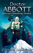 Doctor Abbott (Joutone Warrior Series Book 1) (English Edition)