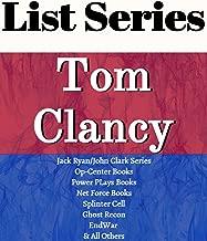 TOM CLANCY: SERIES READING ORDER: JACK RYAN/JOHN CLARK SERIES, THE CAMPUS SERIES, OP-CENTER SERIES, NET FORCE SERIES, GHOST RECON SERIES, POWER PLAYS, ENDWAR SERIES BY TOM CLANCY